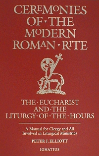 Ceremonies of the Modern Roman Rite - 2nd ed., Msgr. Peter Elliott, # 2072