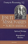 Jesuit Missionaries to North America - Spiritual Writings & Biographical Sketches, # 6119