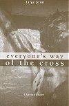 Everyone's Way of the Cross -  Large Print, # 5670