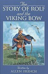 The Story Of Rolf And The Viking Bow - Allen French, # 11032