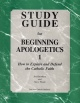 Beginning Apologetics 1: Study Guide