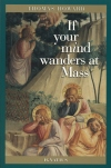 If Your Mind Wanders At Mass, # 1491