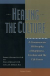 Healing The Culture - A Commonsense Philosophy of Happiness, Freedom and the Life Issues, # 17914