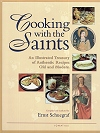 Cooking With The Saints - An Illustrated Treasury Of Authentic Recipes Old And Modern, # 20588