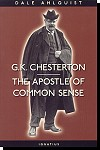 G.K. Chesterton- The Apostle Of Common Sense - Dale Ahlquist, # 23580