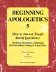 Beginning Apologetics 5 - How To Answer Tough Moral Questions