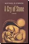 A Cry Of Stone A Novel - Michael O'Brien - paperback, # 5091