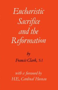 Eucharistic Sacrifice and the Reformation