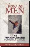 Boys To Men - The Transforming Power Of Virtue