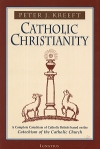 Catholic Christianity - A Complete Catechism Of Catholic Beliefs Based..., # 7658