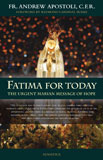 Fatima for Today, by Fr. Andrew Apostoli, C.F.R., Paperback, # 95031