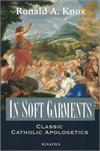 In Soft Garments by Ronald A. Knox, Classic Catholic Apologetics, # 104433