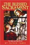 The Blessed Sacrament, By: Rev. Fr. Frederick Faber, # 1067