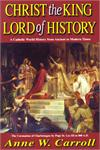 Christ The King Lord Of History, Dr. Anne W. Carroll, # 1347