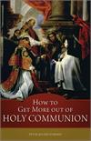 How To Get More Out Of Holy Communion, # 15307