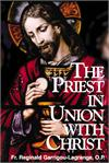 The Priest in Union with Christ, by Fr. Reginald Garrigou-Lagrange, O.P., # 24369