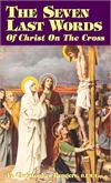 The Seven Last Words Of Christ On The Cross, by  Fr. Christopher Rengers, # 24371