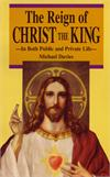 The Reign Of Christ The King, Michael Davies, # 2527
