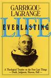 Life Everlasting - The Four Last Things,  Fr. Reginald Garrigou-Lagrange, # 2574