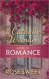 A Catholic Woman's Guide to Romance, # 3843