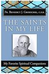 The Saints in My Life, My Favorite Spiritual Companions, Fr. Benedict Groeschel, # 42203