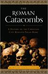 Roman Catacombs A History of the Christian City Beneath Pagan Rome, # 4225
