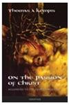 On the Passion of Christ, Thomas A Kempis, # 49125