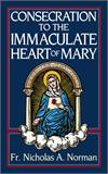 Consecration to the Immaculate Heart of Mary, Fr. Nicholas A. Norman, # 494