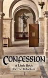 Confession, A Little Book for the Reluctant, Rev. Msgr. Louis Gaston de Segur, # 504