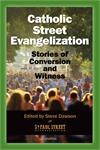 Catholic Street Evangelization, Stories of Conversion and Witness, # 57205