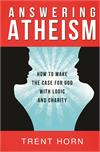 Answering Atheism, How to Make the Case for God with Logic and Charity, # 57240