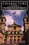 Characters Of The Inquisition, William Thomas Walsh, # 6210
