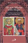 HEARTS AFLAME WITH HOPE, Vol. 2, Peter-Julian Eymard & John Henry Newman, # 64935