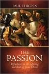 The Passion: Reflections on the Suffering and Death of Jesus Christ, Hardcover, # 65462