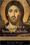 Letters to a Young Catholic, Revised, George Weigel, # 70101