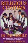 Religious Customs In The Family, by Rev. Fr. Francis Weiser, # 7829