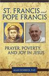 St. Francis and Pope Francis: Prayer, Poverty, and Joy, Alan Schreck, PhD, # 89789
