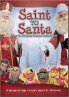 Saint to Santa, How St. Nicholas became Santa Clause, DVD, # 89808