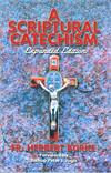 A Scriptural Catechism, Expanded Edition, Fr. Herbert Burke, # 90071