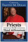 Priests for the Third Millennium, Cardinal Timothy M. Dolan, # 90272