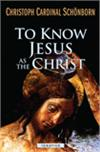 To Know Jesus as the Christ, Christopher Cardinal Schonborn, # 90307
