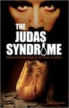 The Judas Syndrome, Seven Ancient Heresies Return to Betray Christ anew, Thomas Colyandro, # 91052