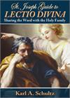 ST. JOSEPH GUIDE TO LECTIO DIVINA, Sharing the Word with the Holy Family, KARL A. SCHULTZ
