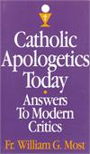 Catholic Apologetics Today, Rev. Fr. William G. Most, # 948