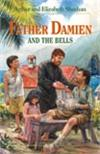 Father Damien and the Bells, by Arthur and Elizabeth Sheehan, # 96174