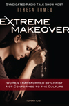 Extreme Makeover, Women Transformed by Christ, Not Conformed to the Culture, Hardcover, Teresa Tomeo, # 92298