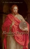 Blessing Prayers, Devotions for Growing in Faith, Fr. Peter Cameron, # 97434