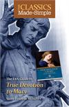 The Classics Made Simple: True Devotion to Mary, # 99297