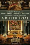 A Bitter Trial, Evelyn Waugh and John Carmel Cardinal Heenan on the Liturgical Changes, # 99452