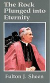 The Rock Plunged into Eternity - Fulton J. Sheen